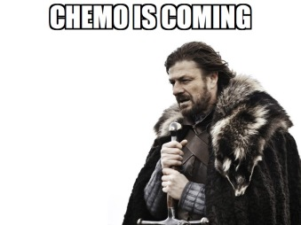 chemo is coming