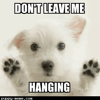 dont leave me hanging